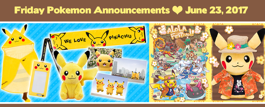 Friday Pokemon Announcements – Alola Festival! + We Love Pikachu