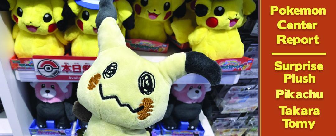 Pokemon Center Report – Pikachu Collection + Takara Tomy Plush + New Pokemon Center Plush