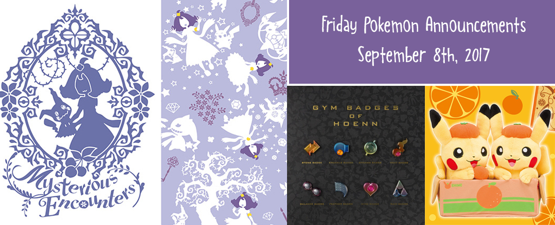 Friday Pokemon Announcements – Mikan Pikachu + Mysterious Encounters + Hoenn Badge Collection
