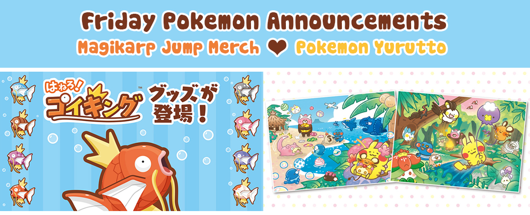 Friday Pokemon Announcements – Magikarp Jump + Pokemon Yurutto