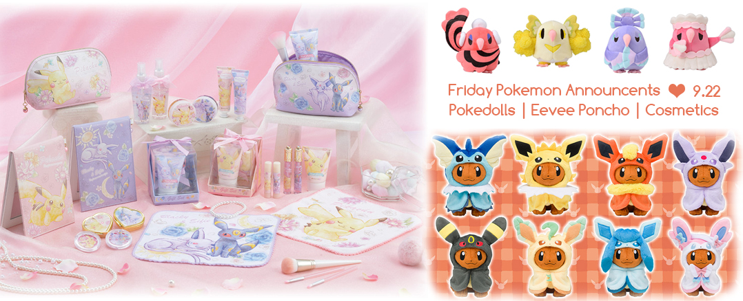 Friday Pokemon Announcements – Eevee Poncho Collection + Pokemon Center Plush + Pokedolls + Umbreon & Espeon Cosmetics