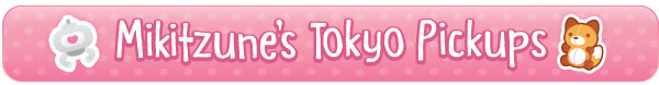 Mikitzune's Tokyo Pickups