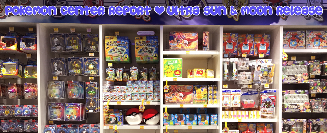 Pokemon Center Report – Pokemon Ultra Sun & Moon Game Release Day