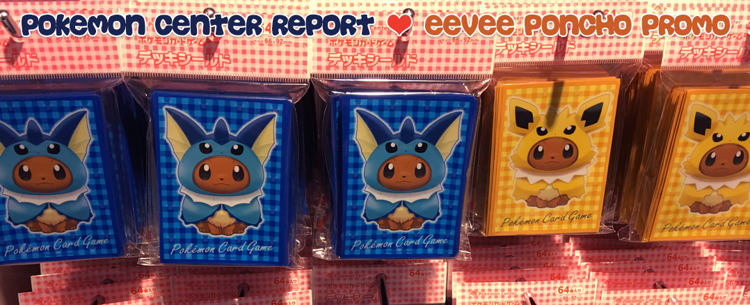 Pokemon Center Report – Eevee Poncho Promo