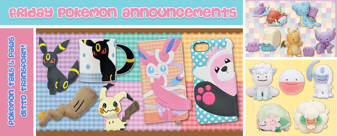 Friday Pokemon Announcements – Ditto Transform! + Pokemon Tails & Paws