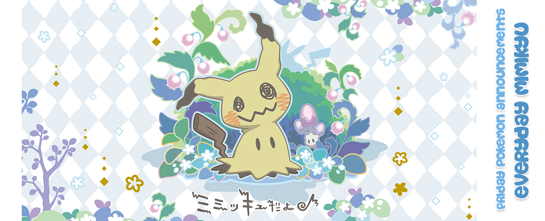 Friday Pokemon Announcements – Everyday Mimikyu + U-Treasure Glaceon Necklace