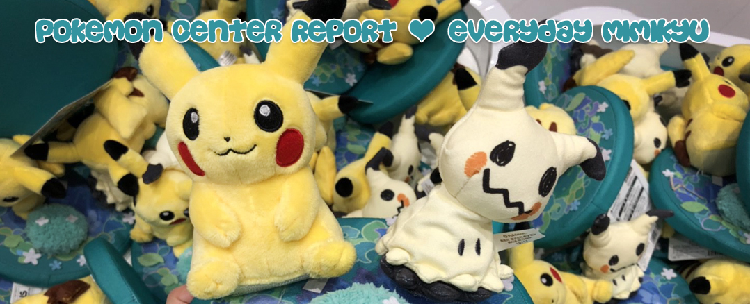 Pokemon Center Report – Everyday Mimikyu