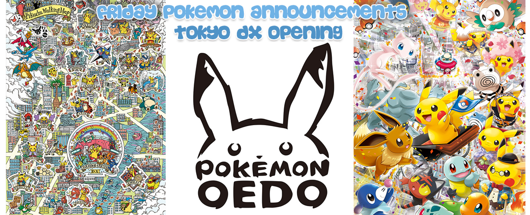 Friday Pokemon Announcements – Tokyo DX Pokemon Center Opening