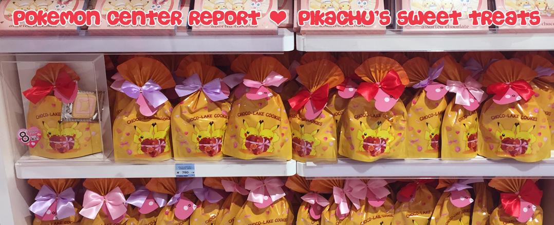 Pokemon Center Report – Pikachu's Sweet Treats